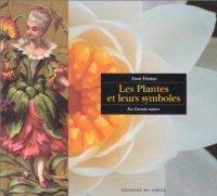 Les plantes et leurs symbole par Anne Dumas