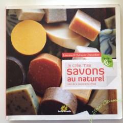 Je crée mes savons au naturel de Léanne et Sylvain Chevallier
